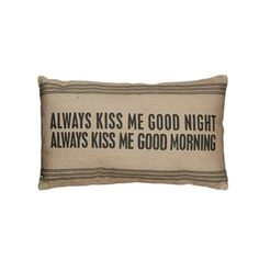 Vintage Sack Pillow - Always Kiss Me Goodnight