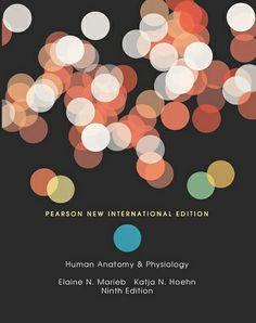 Human anatomy & physiology / Elaine N. Marieb, Katja N. Hoehn. Pearson, cop. 2014
