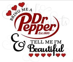 png Bring me a Dr Pepper and tell me I'm beautiful png Diet Dr Pepper, Star Svg, Secret Service, Personalized Cups, Cricut Creations, Best Friend Quotes, Sign Quotes, Tell Me, Silhouette Design