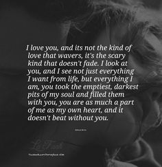 I love you and it's not the kind of love that waivers Soulmate Love Quotes, True Love Quotes, Romantic Love Quotes, Love Poems, Love Quotes For Him, Quotes To Live By, Look At You, Just For You, Meaningful Quotes