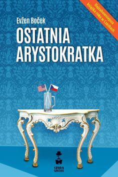ostatnia arystokratka - evzen bocek Kindle, Books To Read, Humor, Learning, Retro, Cool Stuff, Anna, Pdf, Movie Posters