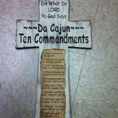 Da Cajun Ten Commandments! Love it!!