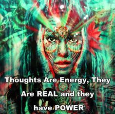 If you realized how powerful your thoughts are, you would never think a negative thought again.