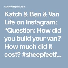 """Katch & Ben & Van Life on Instagram: """"Question: How did you build your van? How much did it cost? #sheepfeetfaq Answer: @sportsmobilewest ! We purchased our van through them…"""""""