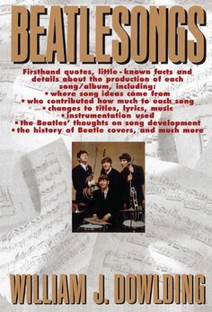 """Read """"Beatlesongs"""" by William J. Dowlding available from Rakuten Kobo. A complete and fascinating chronicle of Beatles music and history, Beatlesongs details the growth, evolution, and dissol. Beatles Books, Beatles One, Album Songs, Music Songs, The Fab Four, Used Books, Playing Guitar, Lyrics, Thoughts"""