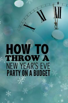 How to Throw a New Year's Eve Party On a Budget! #tips