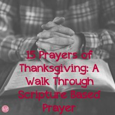 15 Prayers of Thanksgiving (With Link Up!) - Worshipful Living