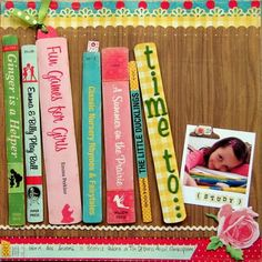 Creative Book Page...putting the names of the child's favorite books along with just one small photo.