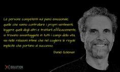 Le persone competenti sul piano emozionale, quelle che sanno controllare i propri sentimenti, leggere quelli degli altri e trattarli efficacemente, si trovano avvantaggiate in tutti i campi della vita, sia nelle relazioni intime che nel cogliere le regole implicite che portano al successo. Daniel Goleman #intelligenzaemotiva #emozioni #successo