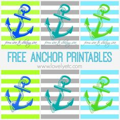 Free anchor printables in blue, green, and gray.  Perfect for summer with or without the patriotic 'from sea to shining sea' lyric.