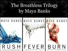 Breathless trilogy by Maya Banks. Hot reads for cold nights. Book Club Books, Book Nerd, Books To Read, My Books, Book 1, Maya Banks, Three Best Friends, Movies Worth Watching, Reading Material