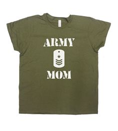 Army Mom Shirt - Great Gift for Mom on Any Occasion! Love this design? Why not consider one for Dad: