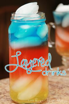 Layered Drinks! Fun for parties. (non alcoholic). Great for the 4th of July!