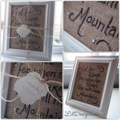A little thank you gift I made for my Nursery project customer to welcome their new little bundle of joy due in May. Let Her Sleep, for when She Wakes, She Will Move Mountains. Framed Burlap, Old Frames, Move Mountains, Thank You Gifts, Napoleon, Old Pictures, Colorful Decor, Sleep, Nursery