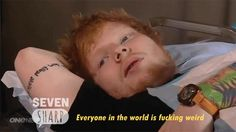 Normalcy is a myth. | Community Post: 14 Important Life Lessons We Learned From Ed Sheeran