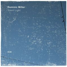 DOMINIC MILLER SILENT LIGHT CD 2017