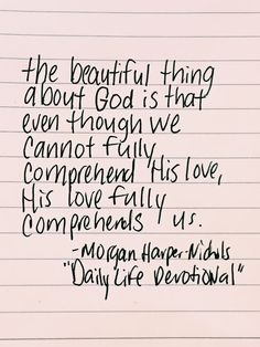 ...His love fully comprehends us. - Morgan Harper Nichols