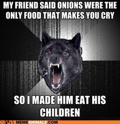 Teenagers of High School: 25 Insanity Wolf Memes