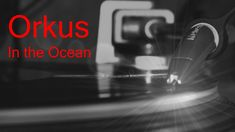 Orkus - In The Ocean