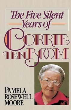 """Read """"The Five Silent Years of Corrie Ten Boom"""" by Pamela Rosewell Moore available from Rakuten Kobo. Pam Roswell Moore had her doubts when she interviewed to be companion of the much-loved author Corrie ten Boom. Used Books, Books To Read, Corrie Ten Boom, Reading Levels, Love Book, Book Lists, Book Format, Quotations, Betrayal"""