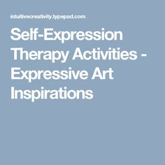Self-Expression and Creativity: Managing Feelings