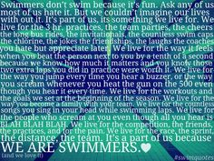 swimming quotes I love this quote sooo much it's sooo true for all of the competitive, hard working, and toughest of all swimmers💗 .this is EXACTLY my swim team Swimming Funny, Swimming Memes, I Love Swimming, Swimming Diving, Swimming Drills, Swimming Posters, Swimming Sport, Swim Team Quotes, Swimmer Quotes