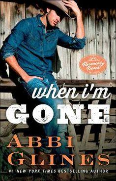 When I'm Gone | Abbi Glines | Rosemary Beach #11 | April 2015 | https://www.goodreads.com/book/show/22609598-when-i-m-gone | #romance #newadult