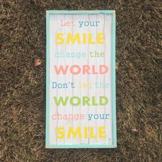 """Pallet Wood Sign """"Let your smile change the world Dont let the world change your smile"""" by TheCreativePallet on Etsy"""