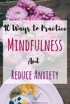 10 Tips for Practicing Mindfulness and meditation when life seems chaotic and overwhelming. Click the pin to learn to incorporate mindfulness in your everyday experience. These mindfulness activities and exercises are amazing ways to learn how to reduce a