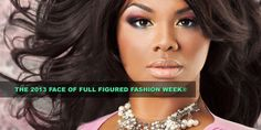 the-face-of-fffweek | The Official Full Figured Fashion Week 2013
