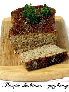 Pasztet drobiowo - grzybowy Polish Food, Polish Recipes, Meat Recipes, Cooking Recipes, Fish And Chips, Meatloaf, Deli, Bread, Homemade