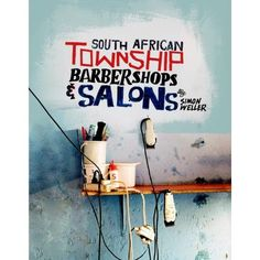 """British photographer Simon Weller captured some amazing images for his lates book """"South African Township Barbershops & Salons"""" South African barbershops and salons are more than just places where you. Design Graphique, Art Graphique, Book Cover Design, Book Design, Book Photography, Amazing Photography, Cool Books, Hand Painted Signs, Salon Design"""