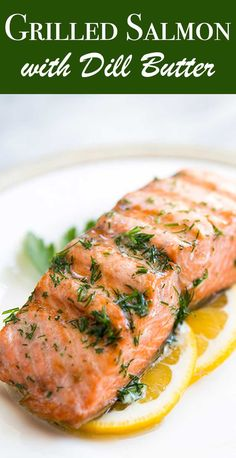 Salmon with Dill Butter ~ Simple and easy, grilled salmon with dill butter and lemon. Low carb and paleo too! ~ Grilled Salmon with Dill Butter ~ Simple and easy, grilled salmon with dill butter and lemon. Low carb and paleo too! Sous Vide Salmon Recipes, Grilled Salmon Recipes, Tilapia Recipes, Grilled Fish, Sous Vide Shrimp Recipe, Dill Recipes, Seafood Recipes, Orange Recipes, Dinner Recipes