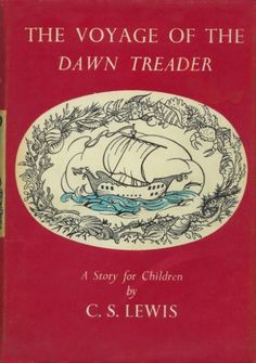 The Voyage of the Dawn Treader by CS Lewis the fifth book in The Chronicles of Narnia