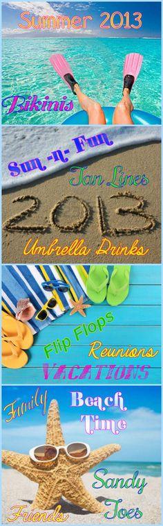 ☀ Summer 2013 has begun! ☀  I'm ready!!! Bring on the beach, family, friends, sun & fun!! ☀