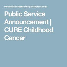 Public Service Announcement | CURE Childhood Cancer