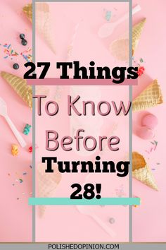27 Things to Know before Turning — Polished Opinion 28th Birthday Quotes, Happy 28th Birthday, It's Your Birthday, Birthday Ideas, Birthday Cake, Mommy Quotes, Happy Quotes, Life Quotes, Qoutes