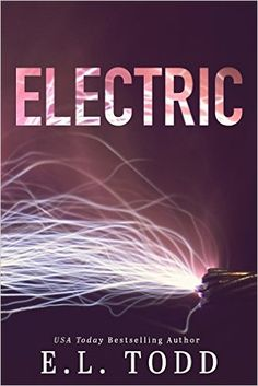 Electric (Electric Series #.5) - Kindle edition by E. L. Todd. Romance Kindle eBooks @ Amazon.com.