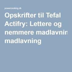 Opskrifter til Tefal Actifry: Lettere og nemmere madlavning