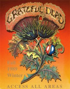 Fall/Winter 1989 Grateful Dead All Access Pass Grateful Dead Live, Grateful Dead Poster, Forever Grateful, Dead Images, Dead And Company, Soul Shine, Dead To Me, Art Music, Cool Bands