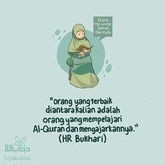 Orang yg terbaik diantara kalian adalah orang yg mempelajari Al-Quran dan mengajarkannya Islamic Inspirational Quotes, Islamic Quotes, Quran Quotes, Qoutes, Quran Karim, Islam Marriage, Anime Muslim, Learn Islam, Self Reminder