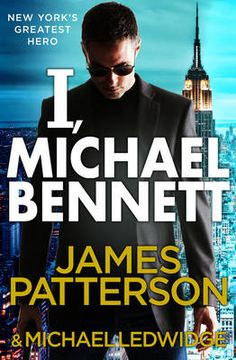 I, Michael Bennett by James Patterson #fathersday #books