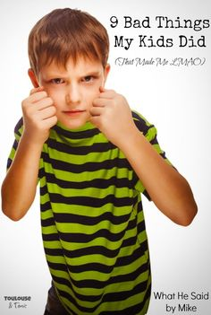 9 Bad things my kids did (that made me LMAO) - You will love #5 and #7 - what has your kiddo done?  Parenting | Mom | Humor