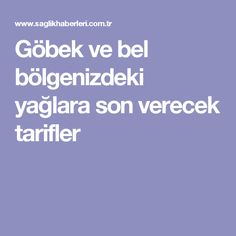 Göbek ve bel bölgenizdeki yağlara son verecek tarifler Lose Weight, Weight Loss, Homemade Skin Care, Food Network Recipes, Pilates, Food And Drink, Health Fitness, Hair Beauty, Diet