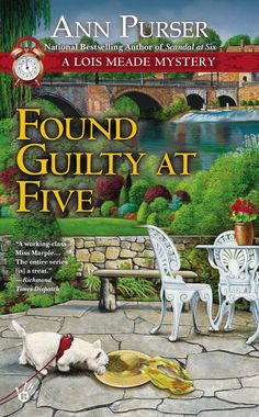 FOUND GUILTY AT FIVE by Ann Purser -- She's had her hands full sorting out both clues and clutter in the village of Long Farnden. But a mother's work is never done, and Lois Meade is discovering detective work is both dirty and dangerous…