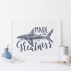 """Add style to your home, office or nursery with this hand lettered print, featuring the phrase """"made for greatness"""" surrounding a Great White Shark painting."""