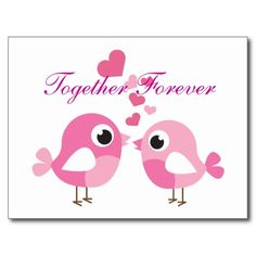 "Sweet Pink Love1 Postcard  Two pretty pink decorative birds with colour matching tiny hearts. The text reads "" Together Forever"" in pink."