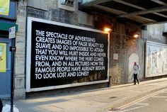 The spectacle of advertising creates images of false beauty so suave and so impossible to attain that you will hurt inside and never know where the hurt comes from, and in all pictures now the famous people have already begun to look lost and lonely - Robert Montgomery (artist)