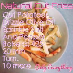 Healthy dinner oven baked fries