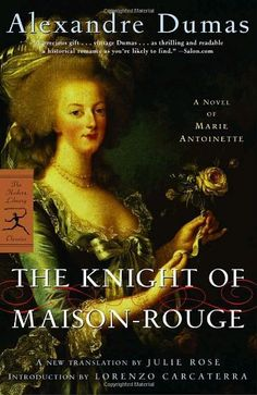 The Knight of Maison-Rouge: A Novel of Marie Antoinette (Modern Library Classics) by Alexandre Dumas, http://www.amazon.com/dp/0812969634/ref=cm_sw_r_pi_dp_MygYrb0VYQ6VP